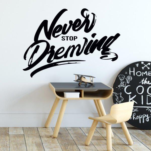 Naklejka na ścianę never stop dreaming